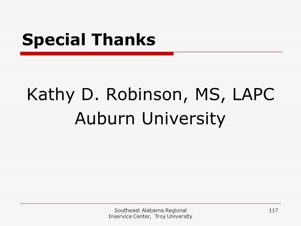 Southeast Alabama Regional Inservice Center, Troy University 117 Special Thanks Kathy D.