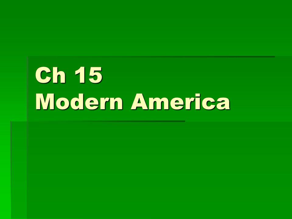 Ch 15 Modern America