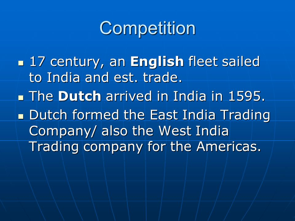 Competition 17 century, an English fleet sailed to India and est.
