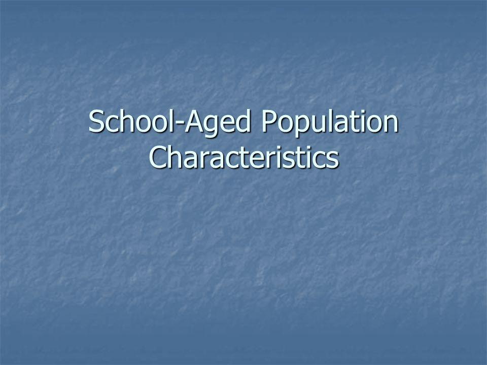 School-Aged Population Characteristics