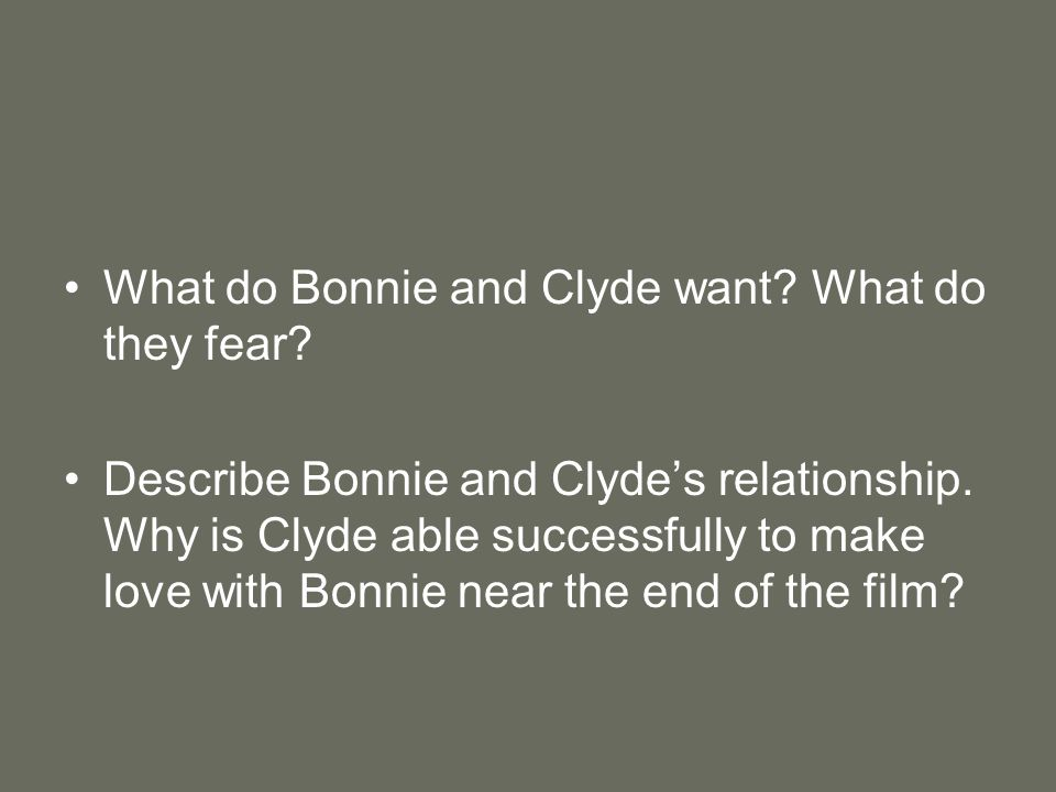 What do Bonnie and Clyde want. What do they fear.