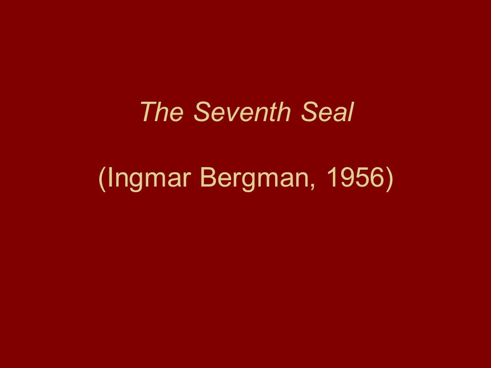 The Seventh Seal (Ingmar Bergman, 1956)