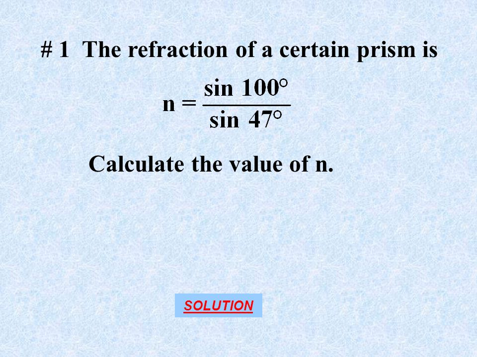 # 1 The refraction of a certain prism is Calculate the value of n. SOLUTION