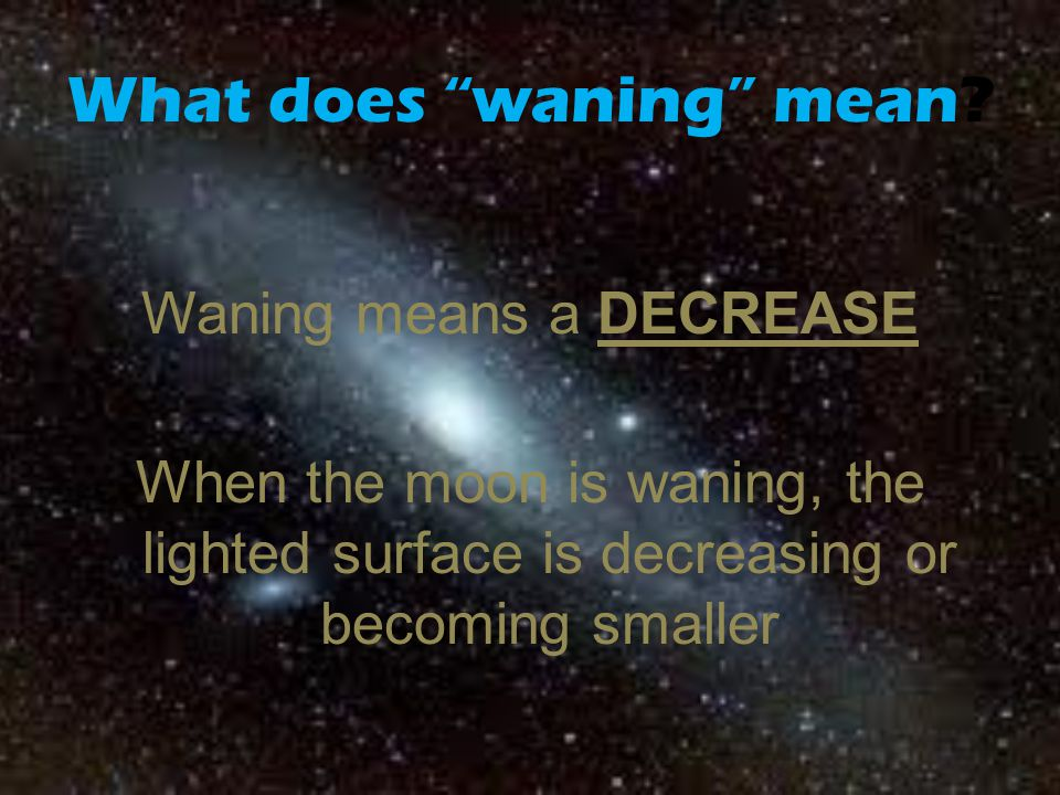 What does waning mean.