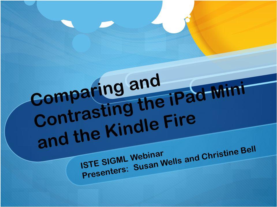 Price Point of each tool: Kindle Fire - $199.00 iPad Mini - $329.00