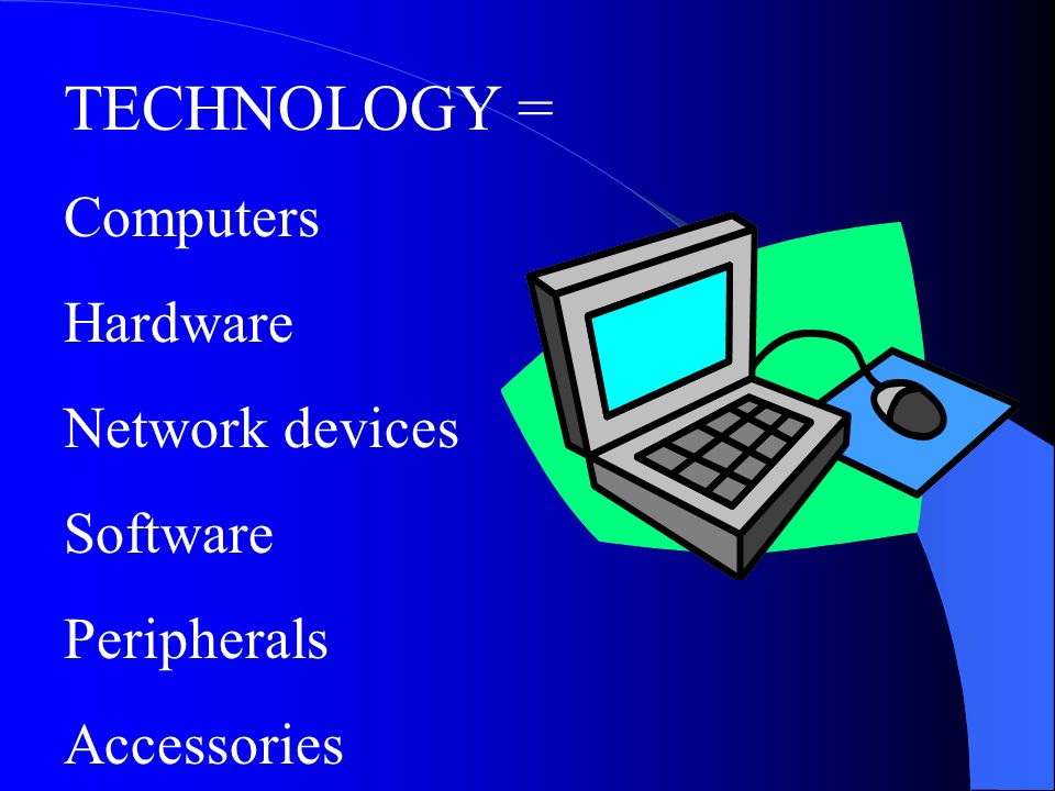 TECHNOLOGY = Computers Hardware Network devices Software Peripherals Accessories