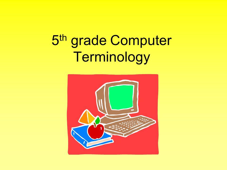 5 th grade Computer Terminology