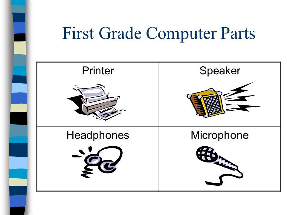 First Grade Computer Parts PrinterSpeaker HeadphonesMicrophone