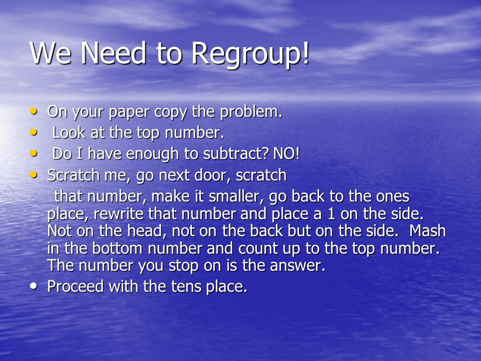We Need to Regroup.On your paper copy the problem.