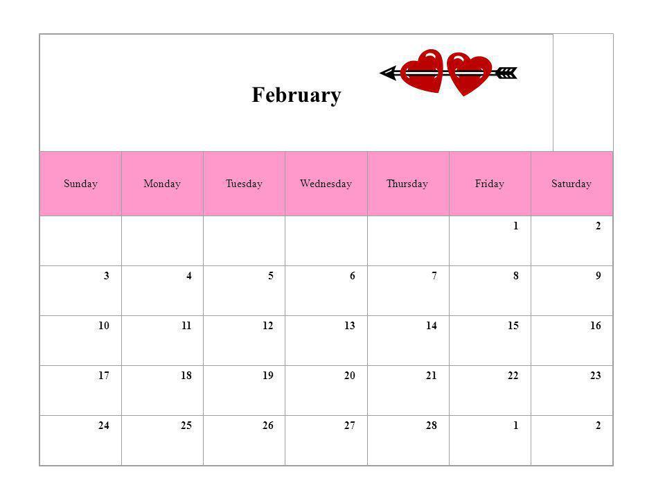 February SundayMondayTuesdayWednesdayThursdayFridaySaturday 12 3456789 10111213141516 17181920212223 242526272812