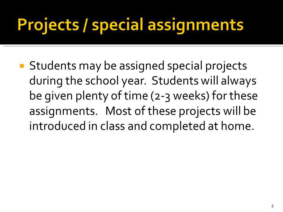  Students may be assigned special projects during the school year.
