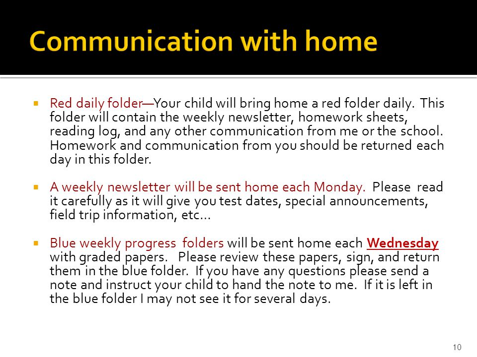  Red daily folder—Your child will bring home a red folder daily.