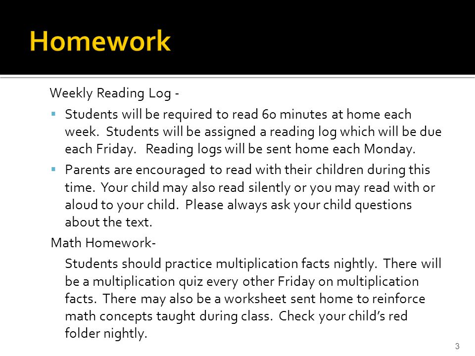 Weekly Reading Log -  Students will be required to read 60 minutes at home each week.