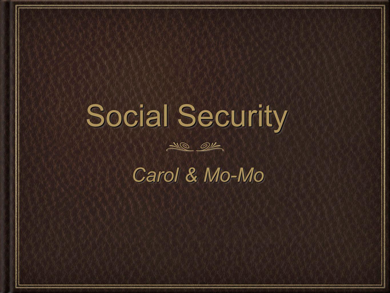Social Security Carol & Mo-Mo Carol & Mo-Mo