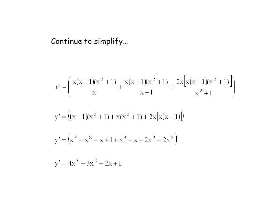 Continue to simplify…