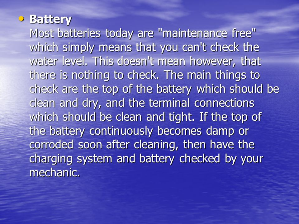 Battery Most batteries today are