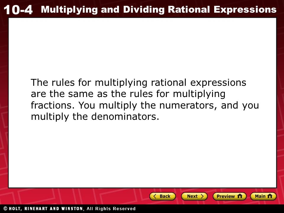 10-4 Multiplying and Dividing Rational Expressions Additional Example 4C: Dividing by Rational Expressions and Polynomials Divide.
