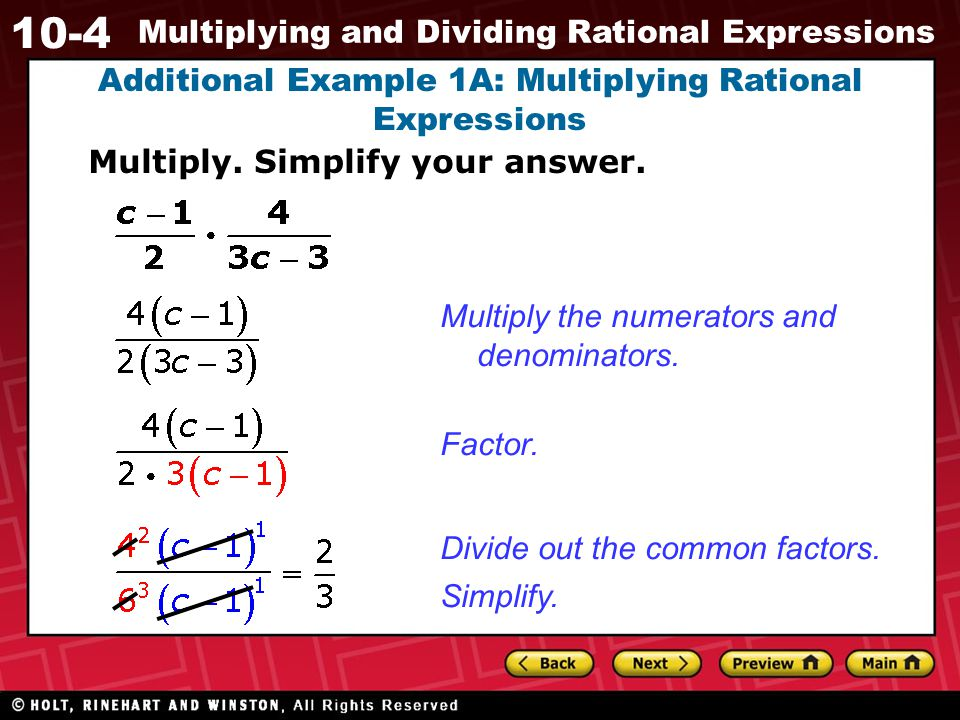 10-4 Multiplying and Dividing Rational Expressions Method 2 Multiply first.
