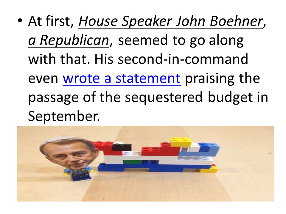 At first, House Speaker John Boehner, a Republican, seemed to go along with that.