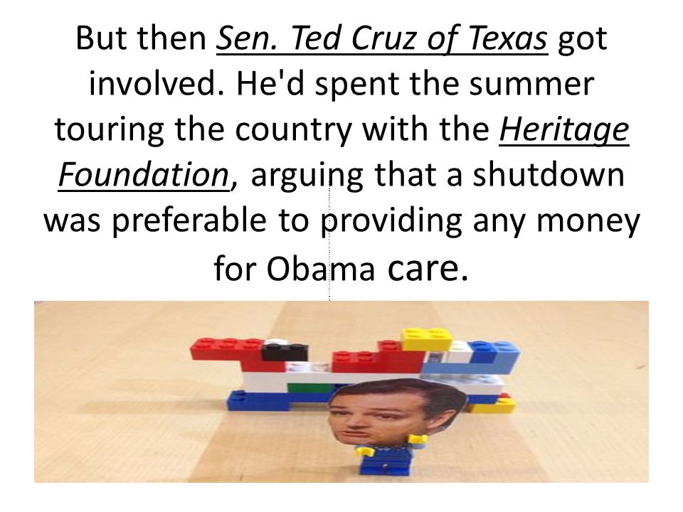But then Sen. Ted Cruz of Texas got involved.