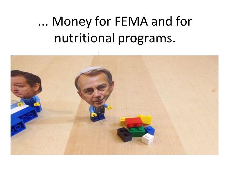 ... Money for FEMA and for nutritional programs....Money for FEMA and for nutritionalprograms....Money for FEMA and for nutritionalprograms.