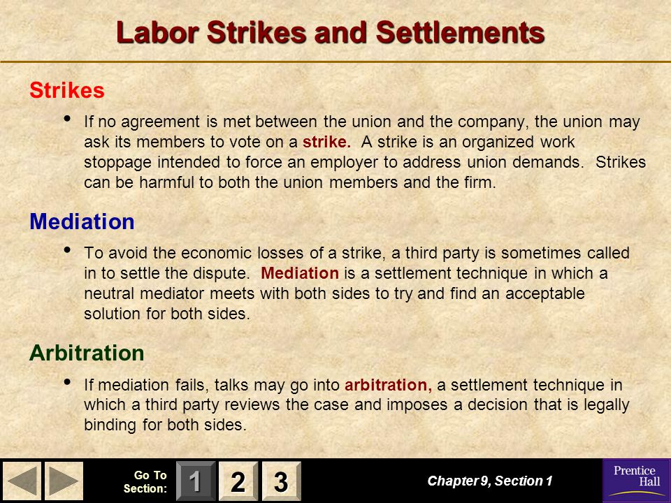 123 Go To Section: Labor Strikes and Settlements Strikes If no agreement is met between the union and the company, the union may ask its members to vo