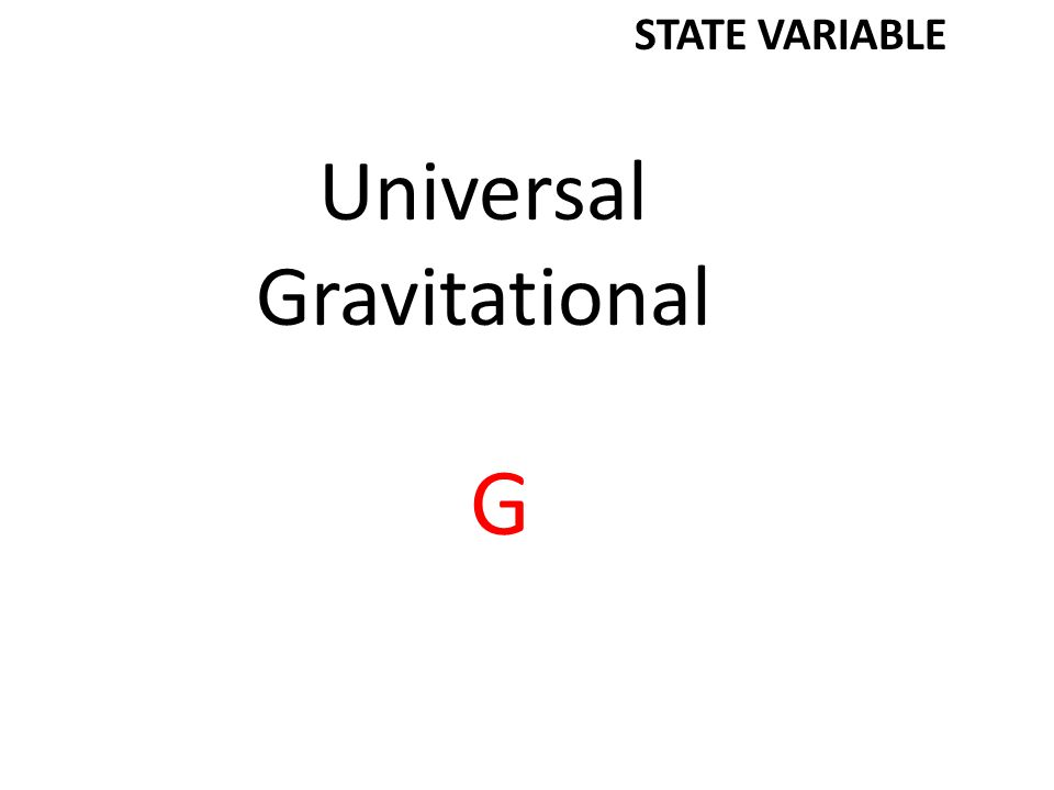 Universal Gravitational G STATE VARIABLE