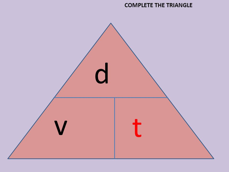d v t COMPLETE THE TRIANGLE