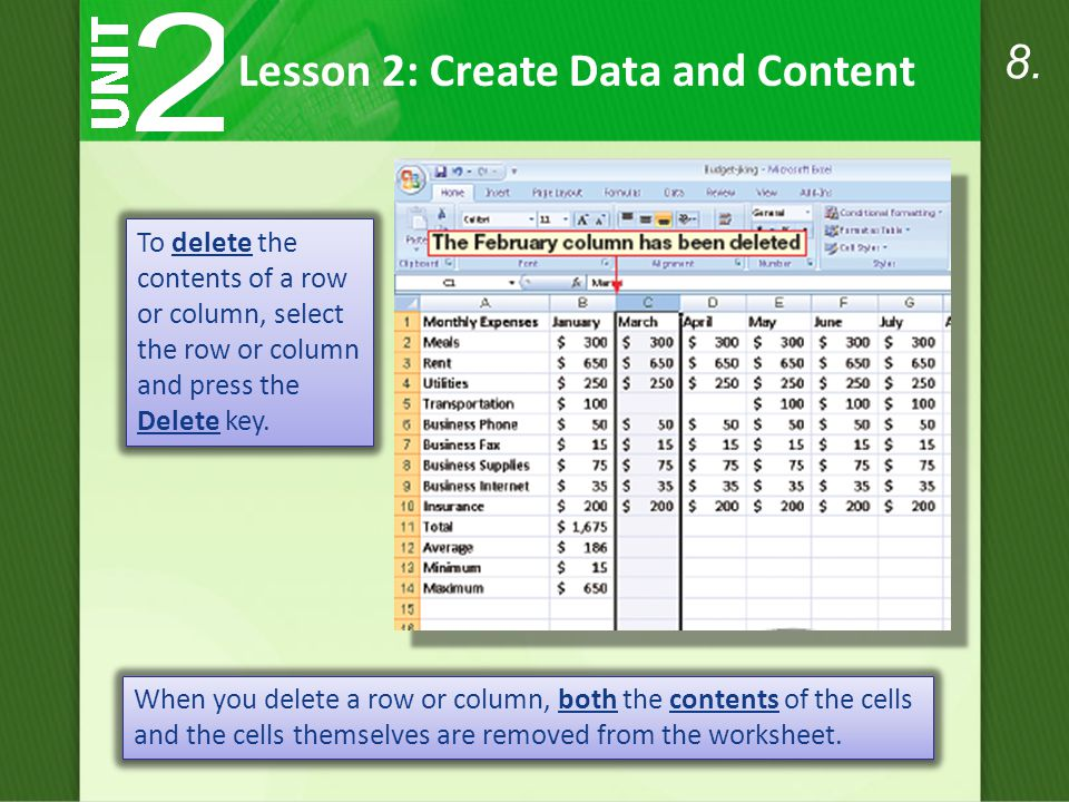 To delete the contents of a row or column, select the row or column and press the Delete key. Lesson 2: Create Data and Content When you delete a row