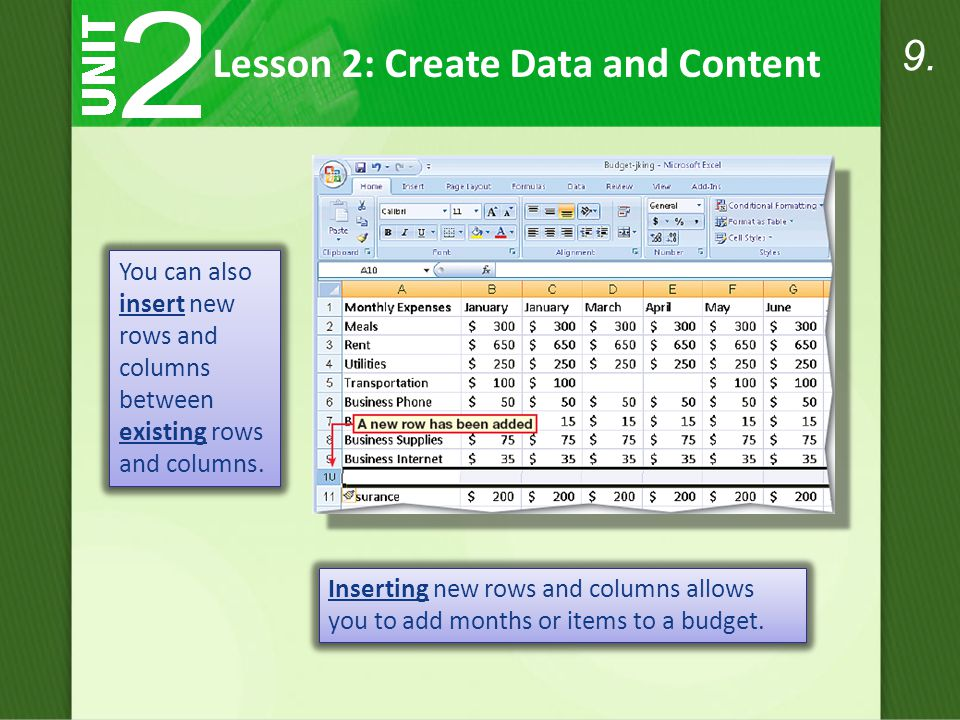 You can also insert new rows and columns between existing rows and columns.
