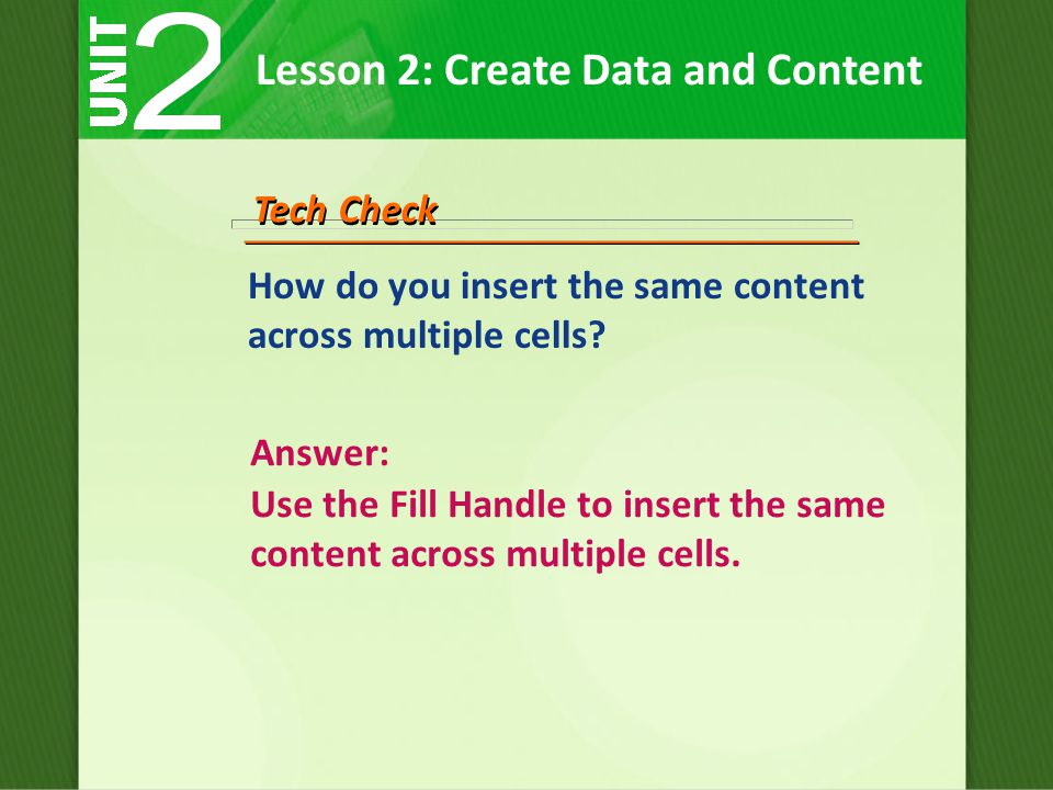 How do you insert the same content across multiple cells.