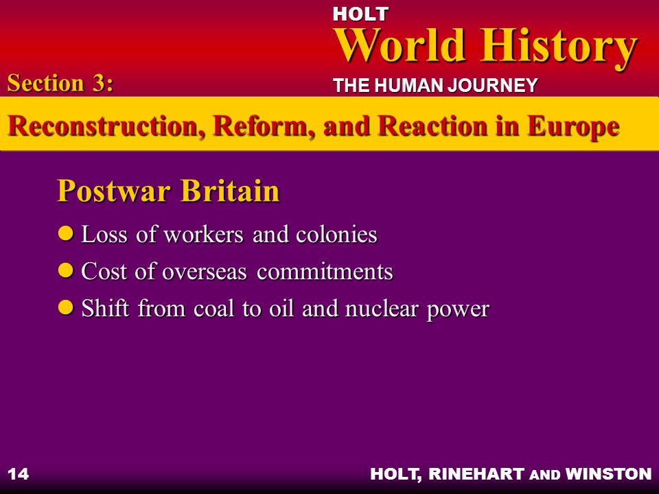 HOLT World History World History THE HUMAN JOURNEY HOLT, RINEHART AND WINSTON 14 Postwar Britain Loss of workers and colonies Loss of workers and colo