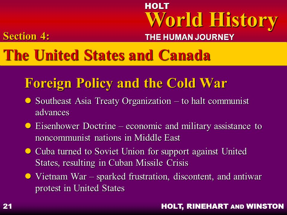HOLT World History World History THE HUMAN JOURNEY HOLT, RINEHART AND WINSTON 21 Foreign Policy and the Cold War Southeast Asia Treaty Organization –