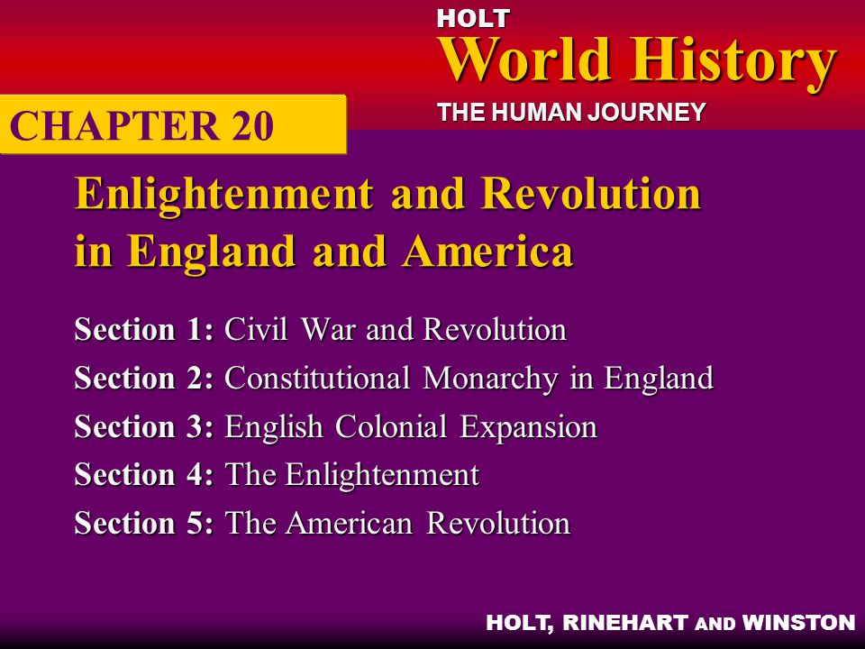 HOLT World History World History THE HUMAN JOURNEY HOLT, RINEHART AND WINSTON Enlightenment and Revolution in England and America Section 1: Civil War