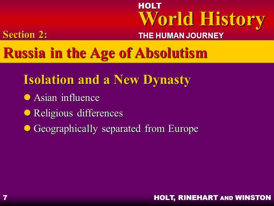 HOLT World History World History THE HUMAN JOURNEY HOLT, RINEHART AND WINSTON 7 Isolation and a New Dynasty Asian influence Asian influence Religious
