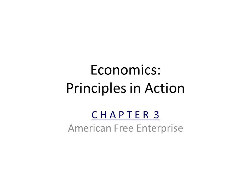 Economics: Principles in Action C H A P T E R 3 American Free Enterprise