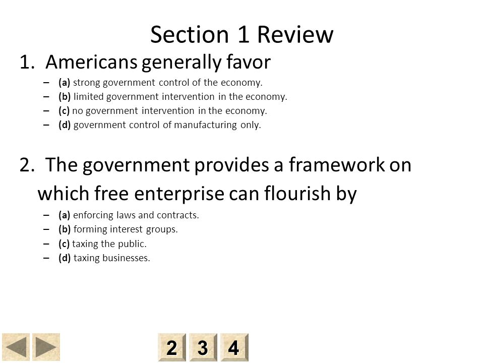 Section 1 Review 1.Americans generally favor – (a) strong government control of the economy.