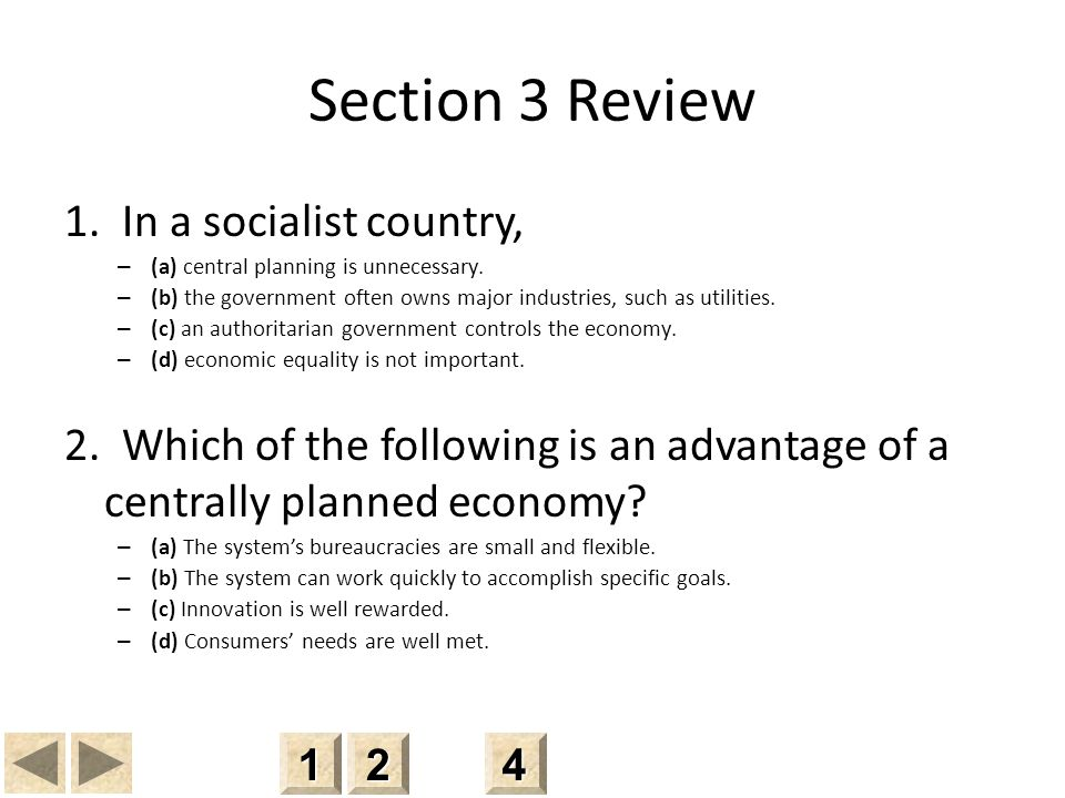Section 3 Review 1.In a socialist country, – (a) central planning is unnecessary.