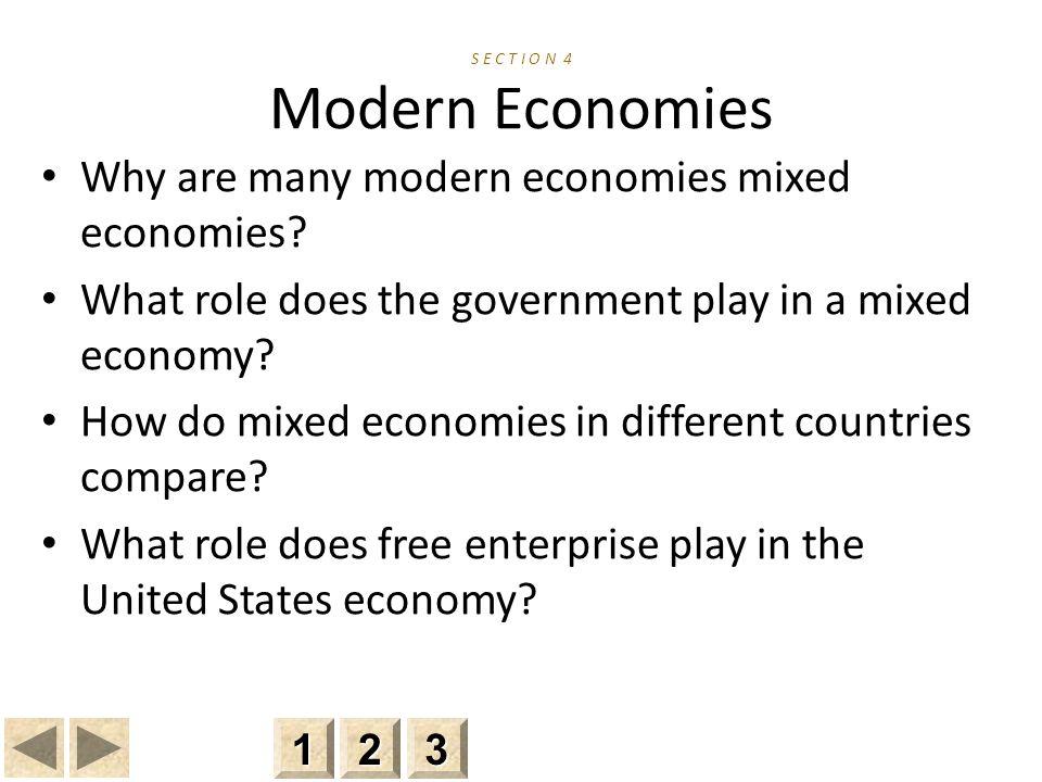 S E C T I O N 4 Modern Economies Why are many modern economies mixed economies.