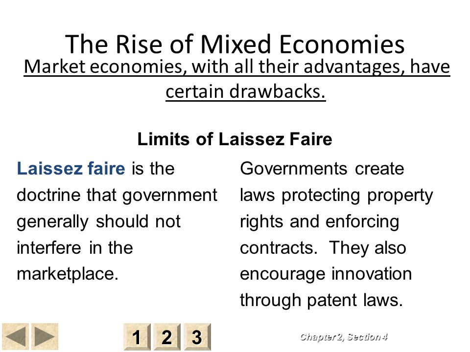 The Rise of Mixed Economies Market economies, with all their advantages, have certain drawbacks.