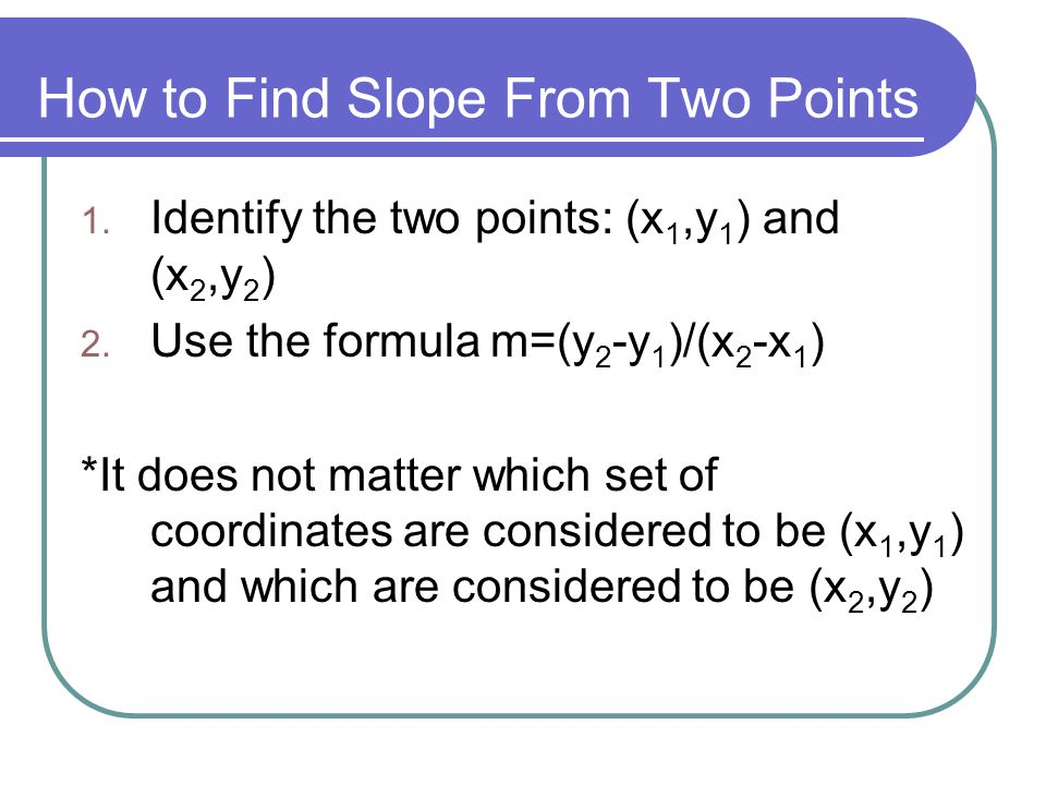 Example What is the slope between the points (-2,5) and (6,10).