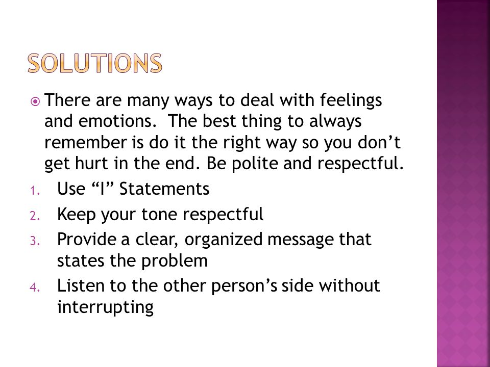  There are many ways to deal with feelings and emotions.