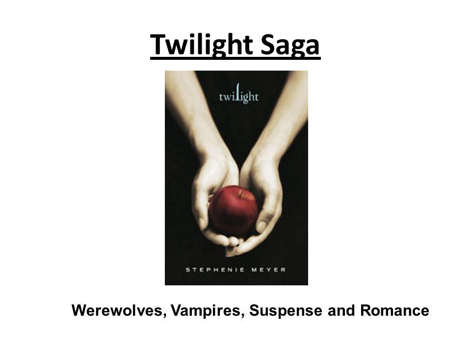 Twilight Saga Werewolves, Vampires, Suspense and Romance