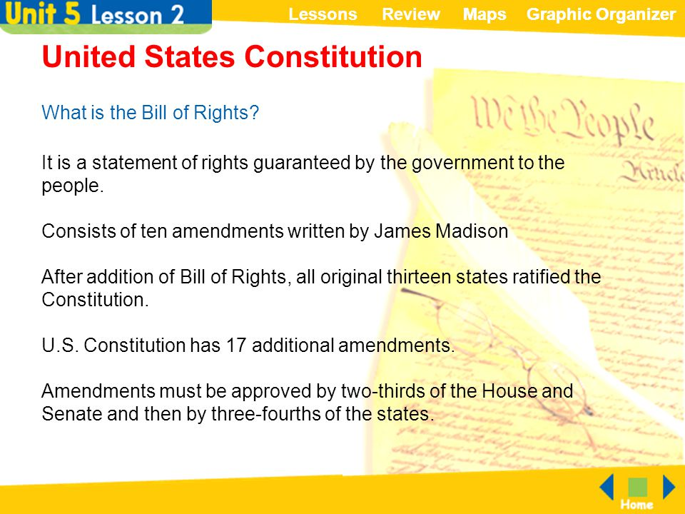ReviewLessonsMapsGraphic OrganizerMapsGraphic Organizer United States Constitution What is the Bill of Rights? It is a statement of rights guaranteed