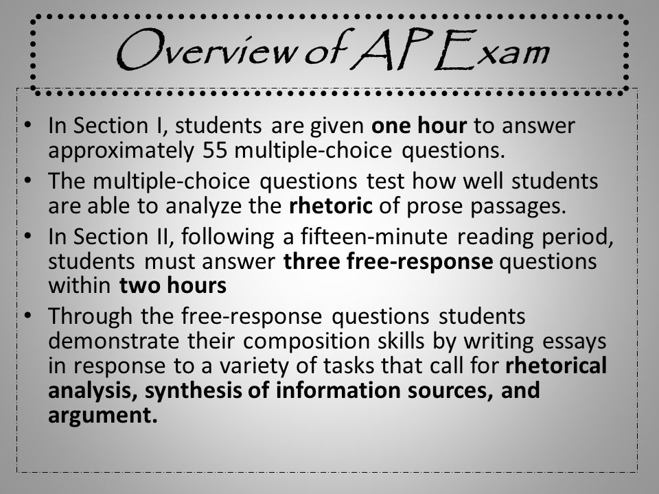 Overview of AP Exam In Section I, students are given one hour to answer approximately 55 multiple-choice questions. The multiple-choice questions test