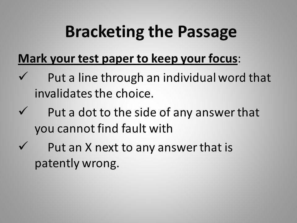 Bracketing the Passage 4.