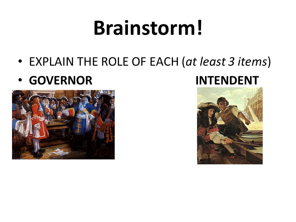 Brainstorm! EXPLAIN THE ROLE OF EACH (at least 3 items) GOVERNORINTENDENT