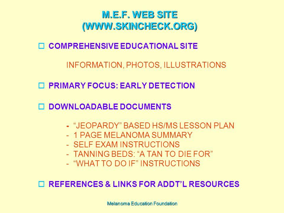 Melanoma Education Foundation M.E.F.