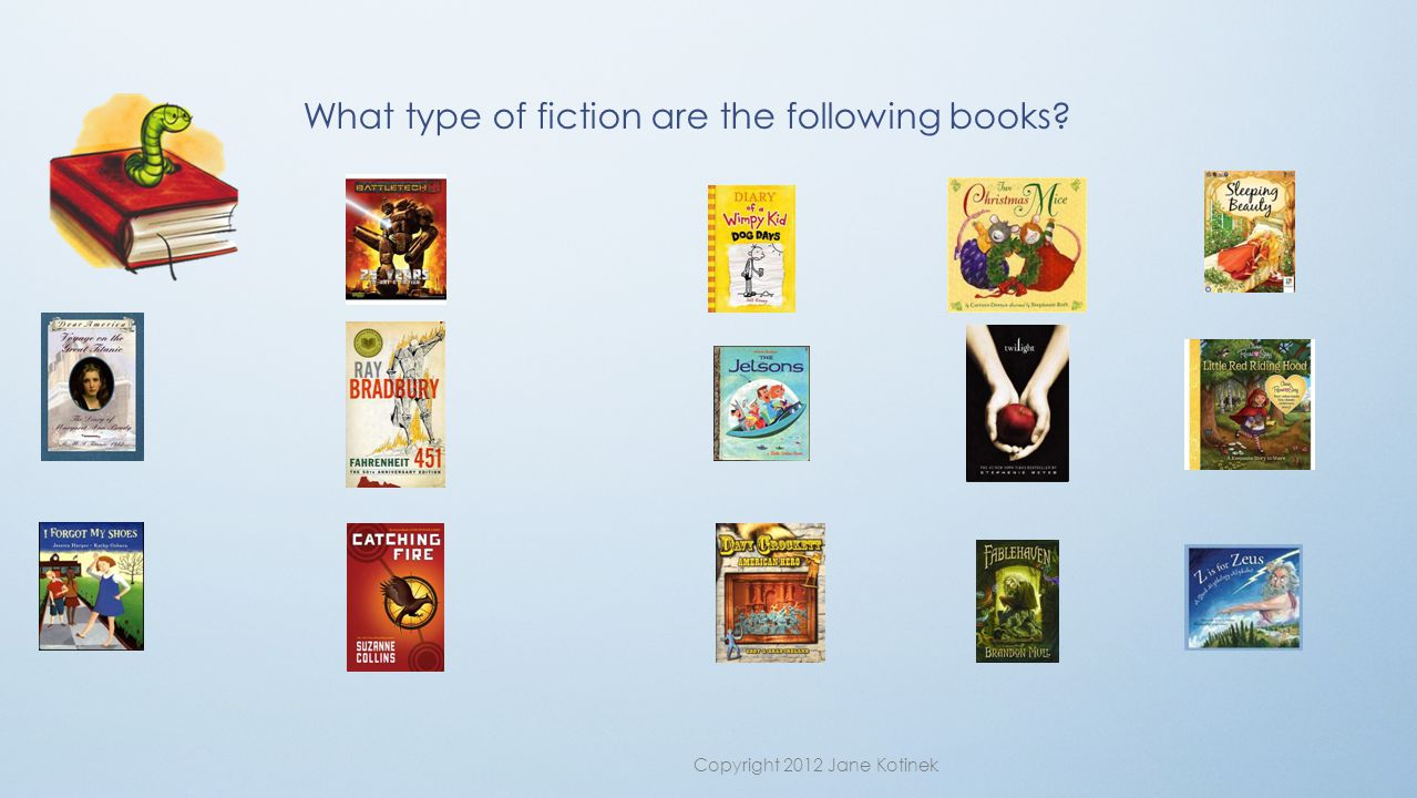 What type of fiction are the following books? Copyright 2012 Jane Kotinek