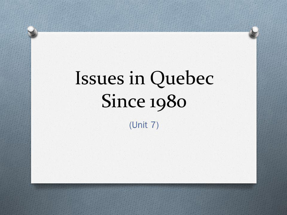 Issues in Quebec Since 1980 Québec government at the time of the 1980 referendum.